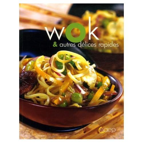 Wok : Et autres délices rapides