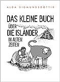 Das Kleine Buch Über die Isländer in Alten Zeiten