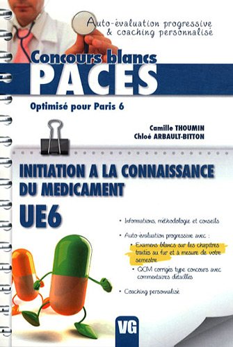 Initiation à la connaissance du médicament UE6 : Optimisé pour Paris 6