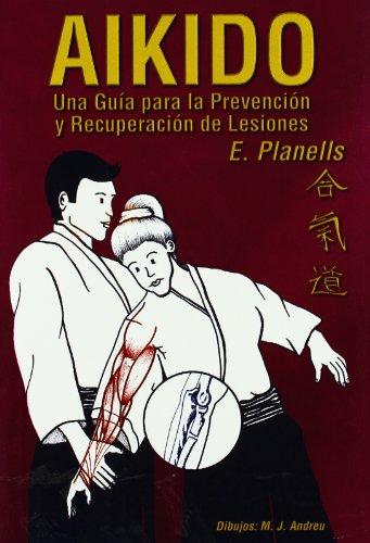Aikido - una guia para la prevencion y recuperacion de lesiones