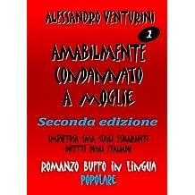 Amabilmente condannato a moglie (Il romanzo buffo Vol. 1) (Italian Edition)