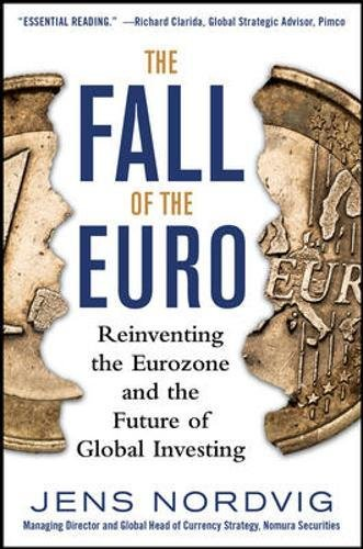 the-fall-of-the-euro-reinventing-the-eurozone-and-the-future-of-global-investing