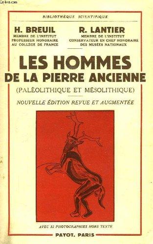 Les hommes de la pierre ancienne paleolithique et mesolithique nouvelle édition revue et augmentee