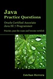 Java Practice Questions: Oracle Certified Associate, Java SE 7 Programmer (OCAJP) (English Edition)