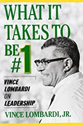 What It Takes to Be #1 : Vince Lombardi on Leadership by Vince Lombardi Jr. (2003-09-01)