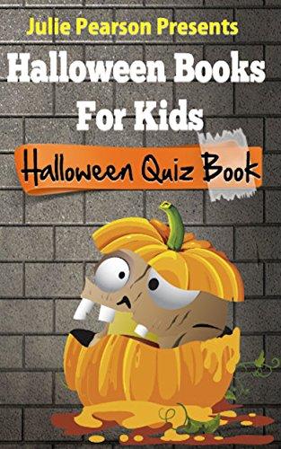 Halloween Books For Kids - An Interactive Halloween Quiz Book For Kids Of All Ages (Interactive Quiz Books For Kids 1) (English Edition) (Quiz Night Halloween)
