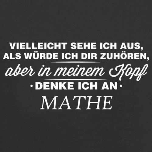 Vielleicht sehe ich aus als würde ich dir zuhören aber in meinem Kopf denke ich an Mathe - Damen T-Shirt - 14 Farben Schwarz