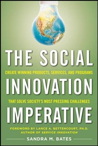 the-social-innovation-imperative-create-winning-products-services-and-programs-that-solve-societys-m