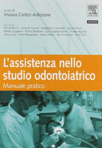 L'assistenza nello studio odontoiatrico. Manuale pratico. Ediz. illustrata