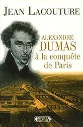 Alexandre Dumas à la conquête de Paris (1822-1831)