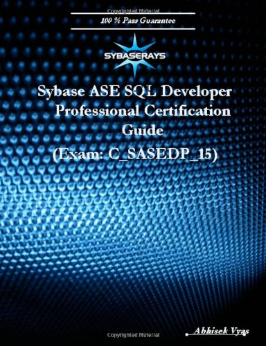 Sybase ASE SQL Developer Professional Exam (Version 15.0)