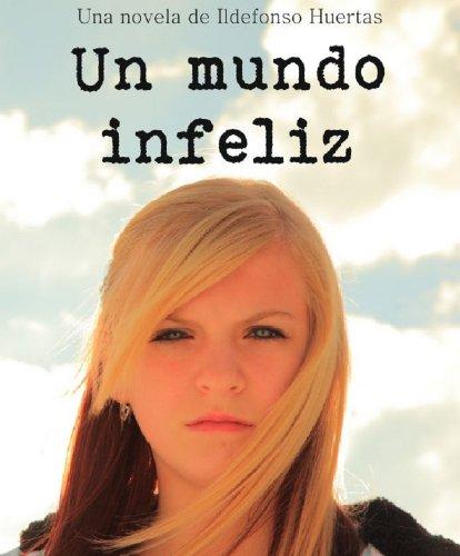 Un mundo infeliz por Ildefonso Huertas