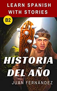 Historia del año: Learn Spanish with stories (Spanish Edition)