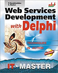 Web Services Development with Delphi with CDROM (Information Technologies Master Series)