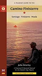 A Pilgrim's Guide to the Camino Finisterre: Santiago a???Finisterre a???Mux?-a by John Brierley (2014-01-28)
