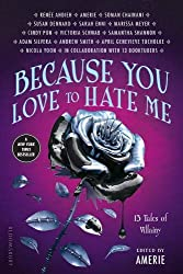 Because You Love to Hate Me: New York Times Bestseller: 13 Tales of Villainy