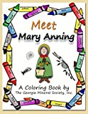 Meet Mary Anning: A Coloring Book by the Georgia Mineral Society, Inc.: Volume 9 (Georgia Mineral Society Coloring Books)