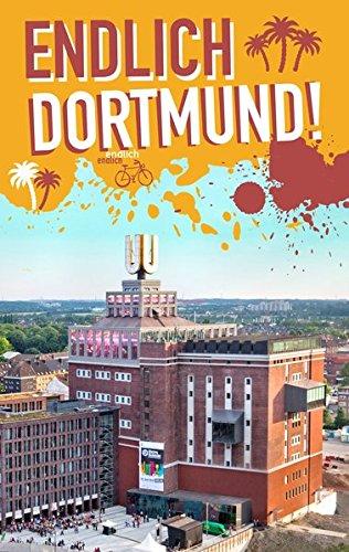 Endlich Dortmund!: Dein Stadtführer