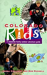 Colorado Kids: A Statewide Family Outdoor Adventure Guide