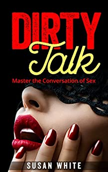 73 Sexy Dirty Talk Phrases To Make Your Man Crazy