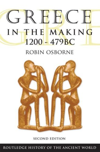 Greece in the Making 1200–479 BC (The Routledge History of the Ancient World)
