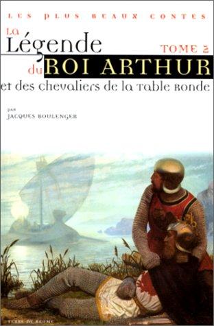 La légende du roi Arthur et des chevaliers de la Table Ronde, tome 2 Pdf - ePub - Audiolivre Telecharger