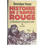 Histoire de l'armée rouge: La révolution et la guerre civile (1917-1924)