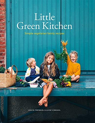 Little Green Kitchen: Simple vegetarian family recipes Le Green