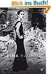 Pina Bausch: Bilder eines Lebens