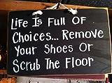 Monsety in legno Home Sign Life Full Choices Remove scarpe scrub Floor Sign portico Foyer d' ingresso da parete nessun segno stivali calzature ciabatte citazione nero Cabin Decor Gift