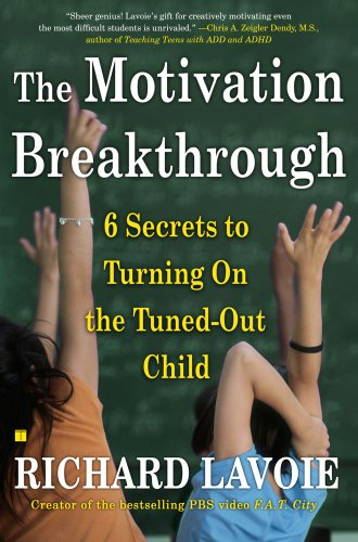 The Motivation Breakthrough: 6 Secrets to Turning On the Tuned-Out Child (English Edition)