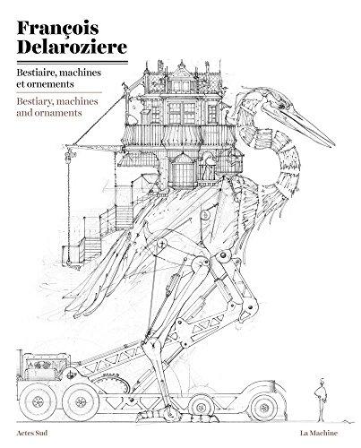 Bestiaire, machines et ornements par François Delarozière