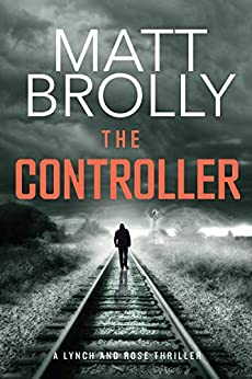 The Controller (Lynch and Rose Book 1) by [Brolly, Matt]