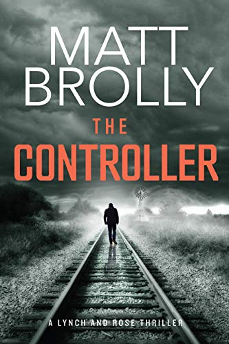 The Controller: A gripping and terrifying serial killer crime mystery (Lynch and Rose crime thriller book 1) (English Edition)
