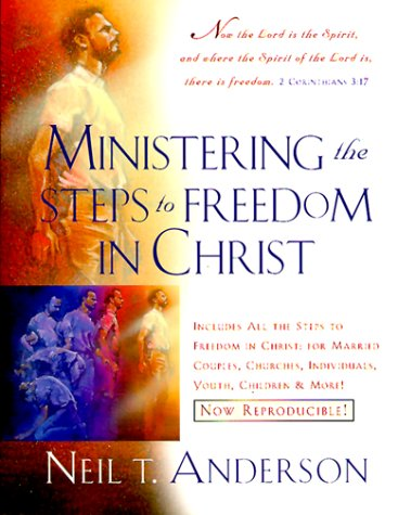 Ministering the Steps to Freedom in Christ por Neil T. Anderson