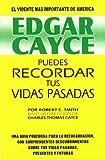 Edgar Cayce: Puedes Recordar tus Vidas Pasadas