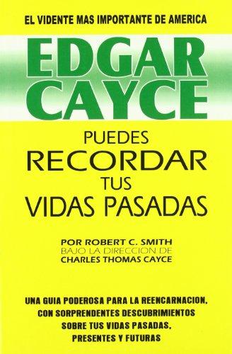 Edgar Cayce: Puedes Recordar tus Vidas Pasadas por Edgar Cayce