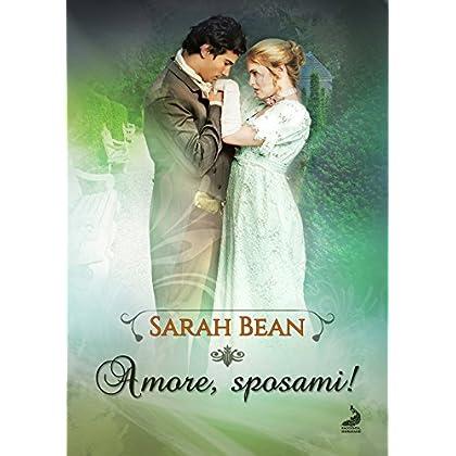 Amore, Sposami! (Gli Amori Dei Bawden Vol. 3)