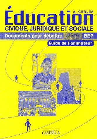 Education civique, juridique et sociale BEP : Guide de l'animateur