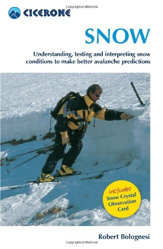 Snow: Understanding, Testing and Interpreting Snow Conditions to Make Better Avalanche Predictions (Cicerone Mini-guides) by Robert Bolognesi (28-Jun-2007) Paperback par Robert Bolognesi