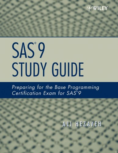 SAS 9 Study Guide: Preparing for the Base Programming Certification Exam for SAS 9 por Hezaveh
