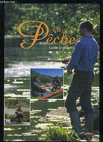 La pêche : Guide pratique par Gérard Houdou