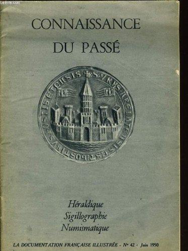 La documentation francaise illustreen°42 - connaissance du passé héraldique, sigillographie, numismatique