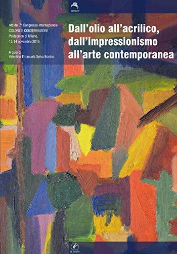 Dall'olio all'acrilico, dall'impressionismo all'arte contemporanea (Convegni Vol. 17) di Valentina Emanuela Selva Bonino