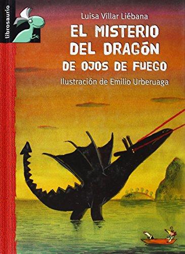 El misterio del dragón de ojos de fuego (Librosaurio) por Luisa Villar Liébana