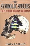 Image de The Symbolic Species - the Co-Evolution of Language & the Brain (Cloth)