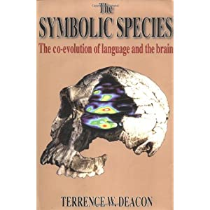 The Symbolic Species - the Co-Evolution of Language & the Brain (Cloth)