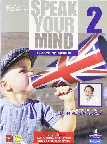 Speak your mind. Student's book-Workbook-MyEnglishLab. Per le Scuole superiori. Con CD Audio. Con espansione online: 2