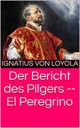 Der Bericht des Pilgers -- El Peregrino