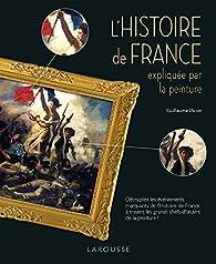 L'Histoire de France expliquée par la peinture par Guillaume Picon